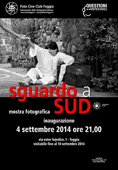 """Collettiva Fotografica: """"Sguardo a SUD""""                      Riconoscimento FIAF  S25/2014"""